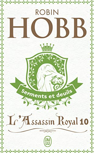 Assassin royal. (L') T.10 : Serments et deuils